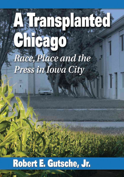 A Transplanted Chicago' details Iowa City's collective distortion of