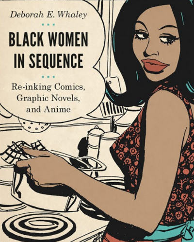Black Women in Sequence, published by University of Washington Press.