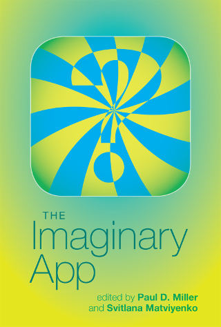 'The Imaginary App' (MIT Press, 2014)