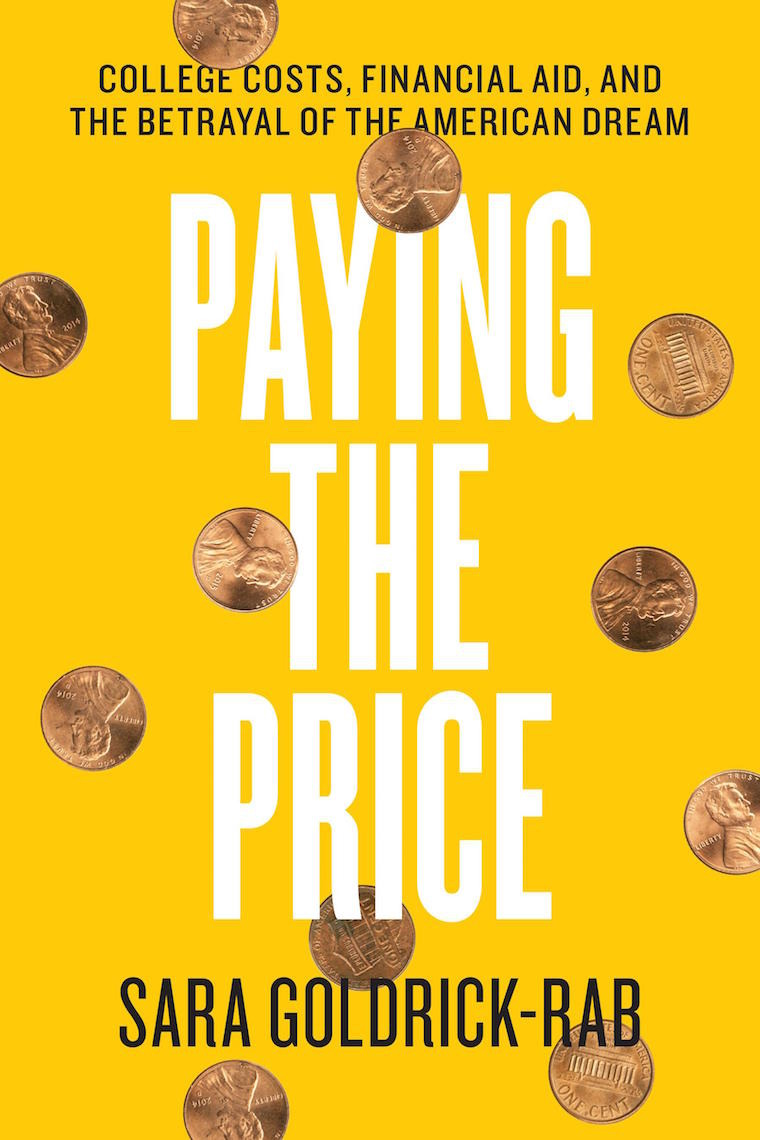 Goldrick-Rab's 'Paying the Price' was published in 2016 by The University of Chicago Press.