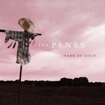 The Pines: Dark So Gold