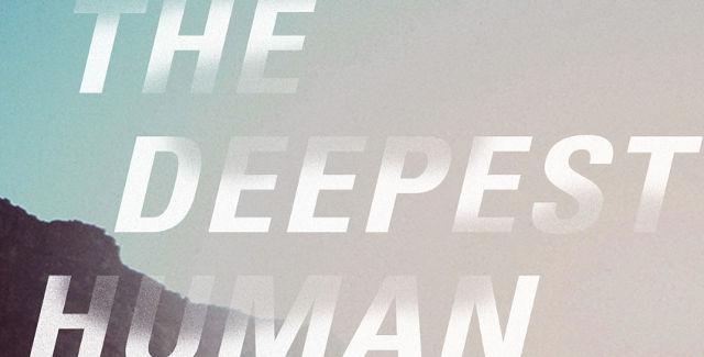 Deepest Human Life